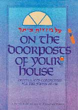 On the Doorposts of Your House -- Al Mezuzot Beitecha