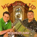 Wendinger Band: Wind 'er up